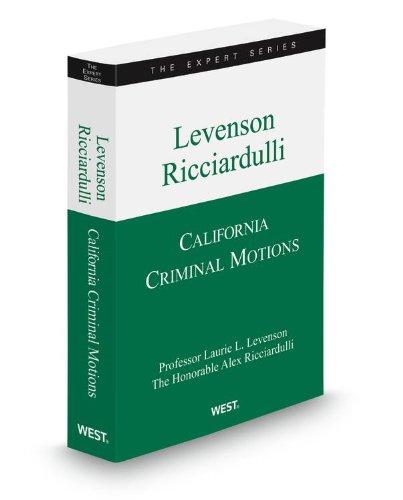 California Criminal Motions, 2016-2017 ed.: Judge Alex Ricciardulli,