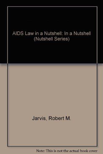 AIDS Law in a Nutshell (Nutshell Series): Robert M. Jarvis