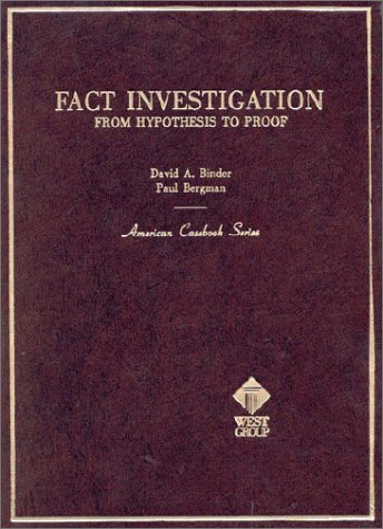 9780314812582: Binder and Bergman's Fact Investigation: From Hypothesis to Proof (American Casebook Series)