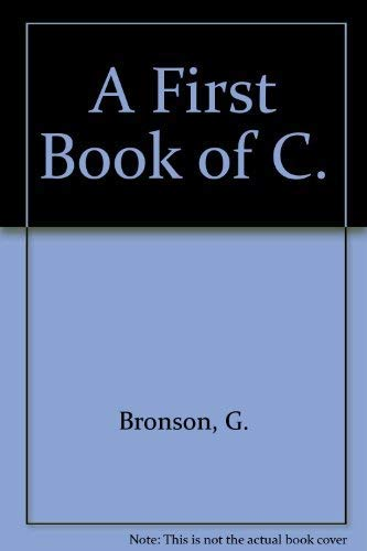9780314813480: A First Book of C.