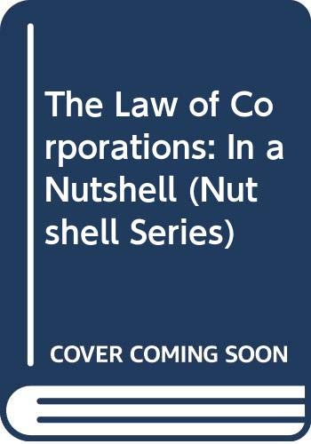 9780314824462: The Law of Corporations: In a Nutshell