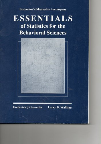 """Instructor""""s Manual to Accompany Essentials of Statistics: Frederick J. Gravetter"""