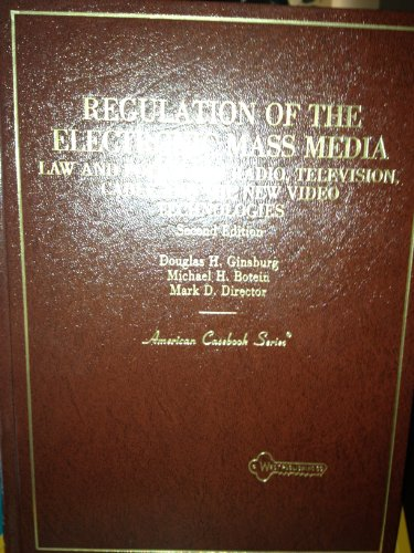 9780314829467: Regulation of the Electronic Mass Media: Law and Policy for Radio, Television, Cable, and the New Video Technologies (American Casebook Series)