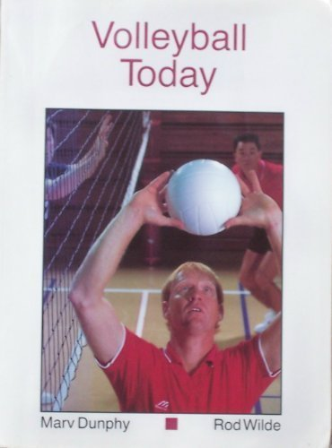 Volleyball Today (West's Physical Activity Series): Marv Dunphy, Rod Wilde