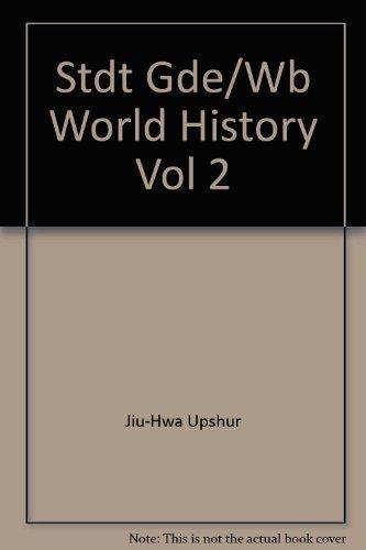 Stdt Gde/Wb World History Vol 2 (World: Jiu-Hwa Upshur