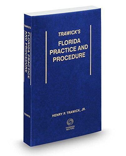 Trawick's Florida Practice & Procedure, 2017 ed.: Jr., Henry P.