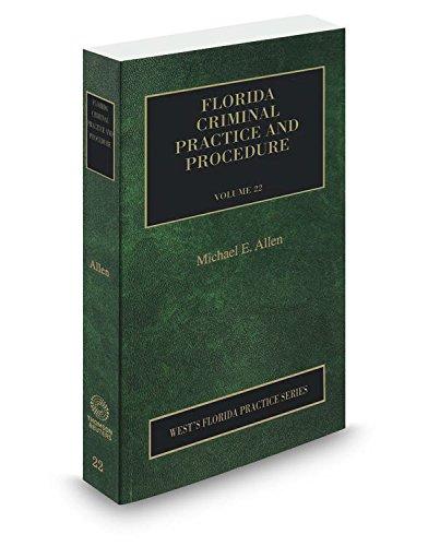 9780314840318: Florida Criminal Practice and Procedure, 2016 ed. (Vol. 22, Florida Practice Series)