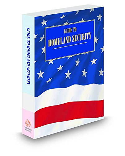 Guide to Homeland Security, 2015 ed. Vols.: Thomson West