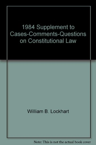 9780314850713: Constitutional Law, American Constitution, Constitutional Rights & Liberties: 1984 Supplement (American Casebooks)