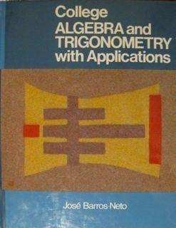 9780314852182: College Algebra and Trigonometry with Applications