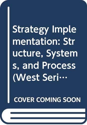 9780314852366: Strategy Implementation: Structure, Systems and Process (West series in Strategic Management)