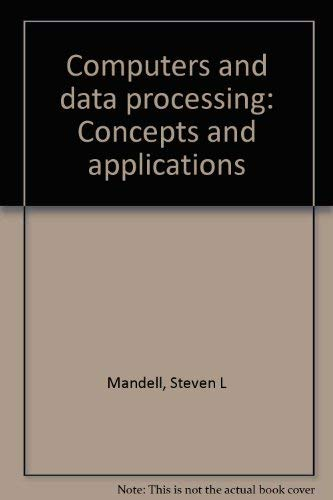 9780314852625: Computers and data processing: Concepts and applications
