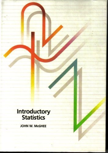 Introductory Statistics with Applications: McGhee, John W.