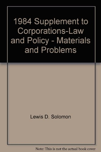Corporations Law and Policy, Materials and Problems, 1984: Supplement to Solomon, Stevenson and ...