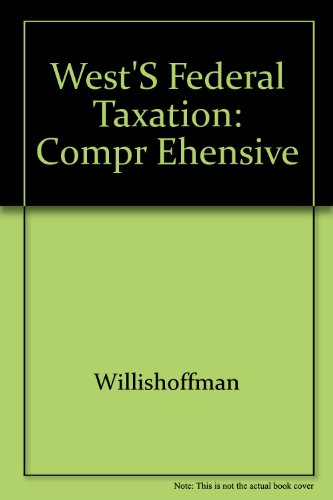 West's Federal Taxation: Compr Ehensive