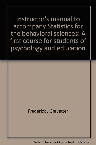 9780314872159: Instructor's manual to accompany Statistics for the behavioral sciences: A first course for students of psychology and education