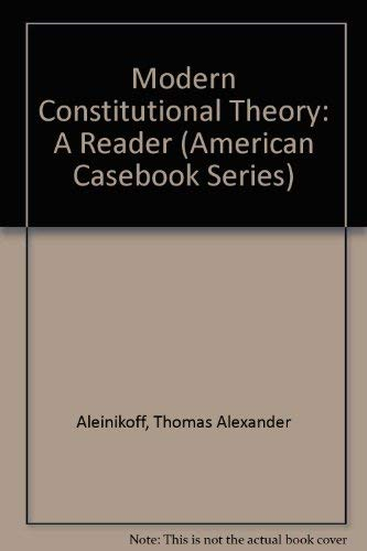 Modern Constitutional Theory: A Reader (American Casebook: Garvey, John H.,