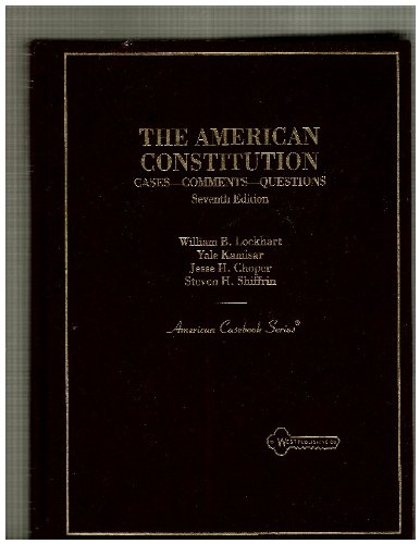 American Constitution: Cases-Comments-Questions (American Casebook Series): Kamisar, Yale, Choper,