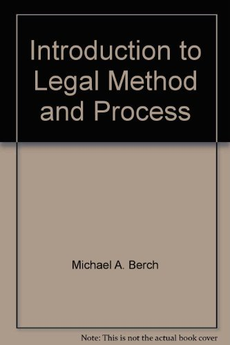 Introduction to legal method and process: Cases: Michael A Berch