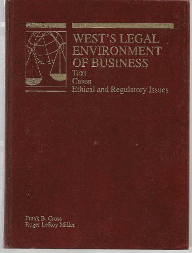 9780314893338: West's Legal Environment of Business : Text Case Ethical and Regulatory Issues