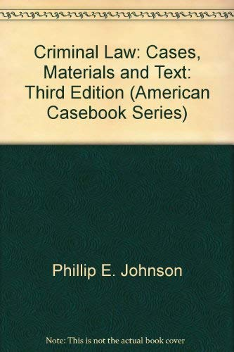 9780314896827: Criminal Law: Cases, Materials and Text: Third Edition (American Casebook Series)