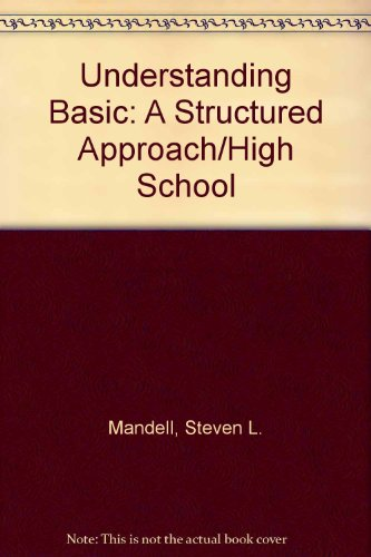 Understanding Basic: A Structured Approach/High School (West's computer education series)...