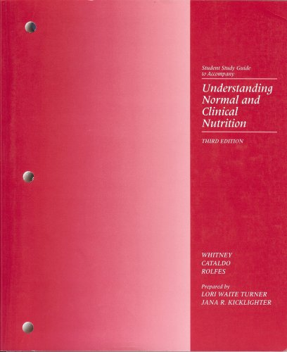 Understanding Normal and Clinical Nutrition Student Study: Eleanor Noss Whitney,