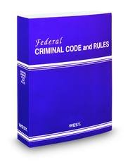Federal Criminal Code and Rules, 2010 Ed.: West