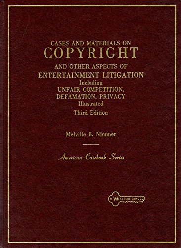 9780314902757: Cases and materials on copyright and other aspects of entertainment litigation including unfair competition, defamation, privacy illustrated (American casebook series)