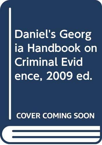 Daniel's Georgia Handbook on Criminal Evidence, 2009: Judge John Goger
