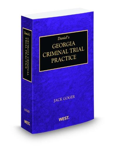 Daniel's Georgia Criminal Trial Practice, 2009-2010 ed.: Judge John Goger