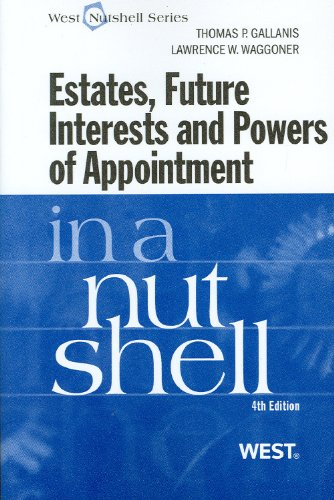 9780314904539: Estates, Future Interests and Powers of Appointment in a Nutshell, 4th