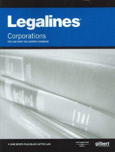 Legalines on Corporations, 7th, Keyed to Choper: Publishers Editorial Staff