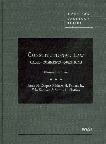 9780314904683: Choper, Fallon, Kamisar and Shiffrin's Constitutional Law: Cases Comments and Questions,11th (American Casebook Series)