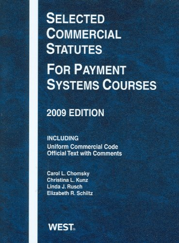 9780314905413: Selected Commercial Statutes For Payment Systems Courses, 2009 Edition (Academic Statutes)