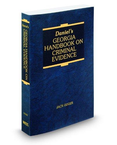 Daniel's Georgia Handbook on Criminal Evidence, 2010: Judge John Goger