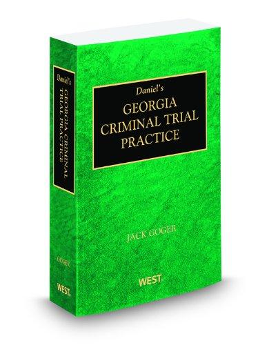 9780314905833: Daniel's Georgia Criminal Trial Practice, 2010-2011 ed.