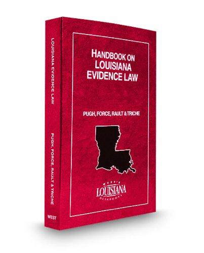 Handbook on Louisiana Evidence Law, 2009 ed.: Pugh, George; Gerard Rault, Jr.; Triche, Kerry; Force...
