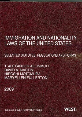 9780314906908: Immigration and Nationality Laws of the United States: Selected Statutes, Regulations and Forms, 2009 Edition