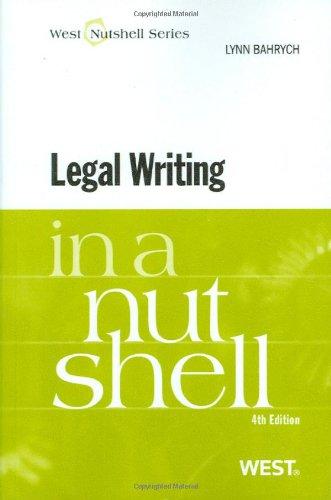 9780314906915: Legal Writing in a Nutshell, 4th (In a Nutshell (West Publishing)) (Nutshells)