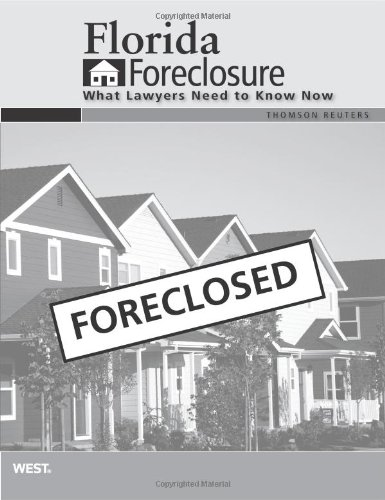 9780314907271: Florida Foreclosure: What Lawyers Need to Know Now