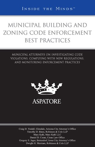 9780314907301: Municipal Building and Zoning Code Enforcement Best Practices: Municipal Attorneys on Investigating Code Violations, Complying with New Regulations, ... Enforcement Practices (Inside the Minds)