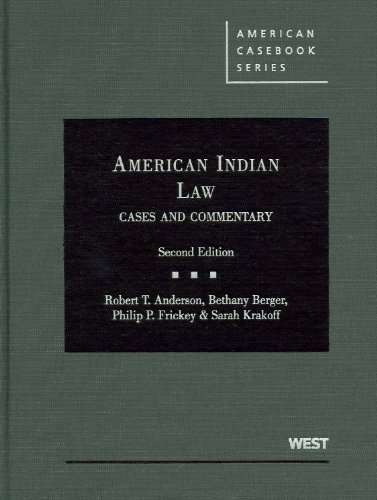 9780314908155: Anderson, Berger, Frickey and Krakoff's American Indian Law, Cases and Commentary, 2d (American Casebook Series) (English and English Edition)