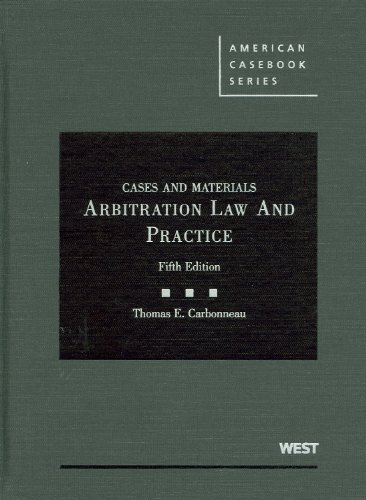 9780314911421: Cases and Materials on Arbitration Law and Practice, 5th (American Casebook)