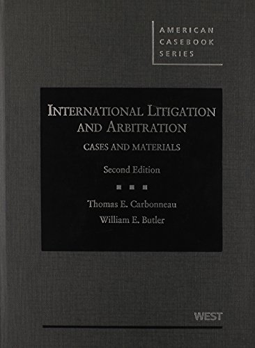 9780314911520: International Litigation and Arbitration (American Casebook Series)