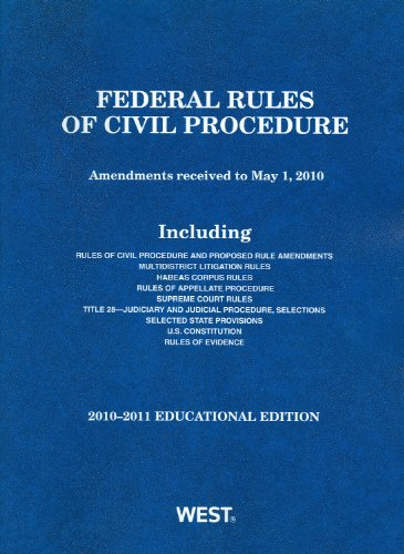 Federal Rules of Civil Procedure, 2010-2011 Educational: West Law School