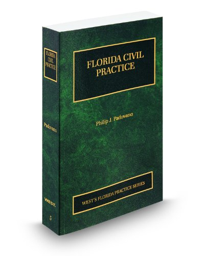 9780314915832: Florida Civil Practice, 2011 ed. (Vol. 5, Florida Practice Series)