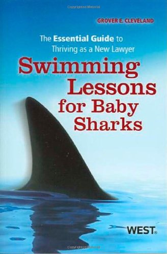 9780314917478: Swimming Lessons for Baby Sharks: The Essential Guide to Thriving as a New Lawyer