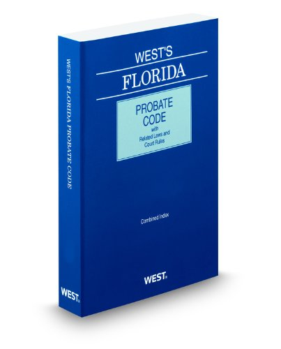 9780314921284: West's Florida Probate Code with Related Laws & Court Rules, 2012 ed.