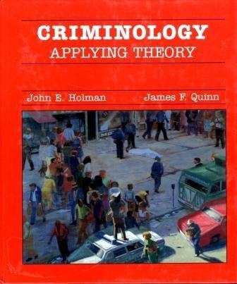 Criminology: Applying Theory: John E. Holman;